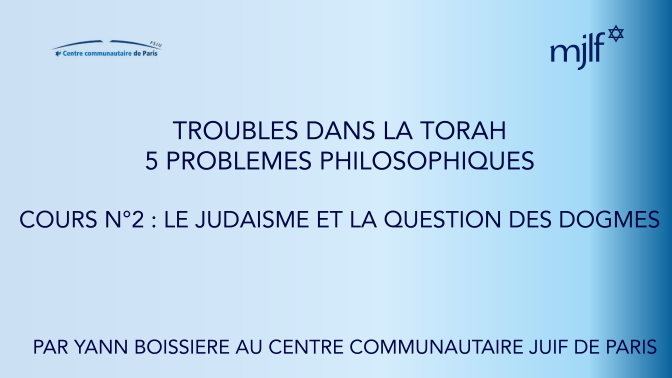 Cours video : « Le judaïsme et la question des dogmes »